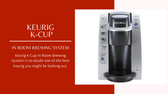 K-Cup In Room Brewing System