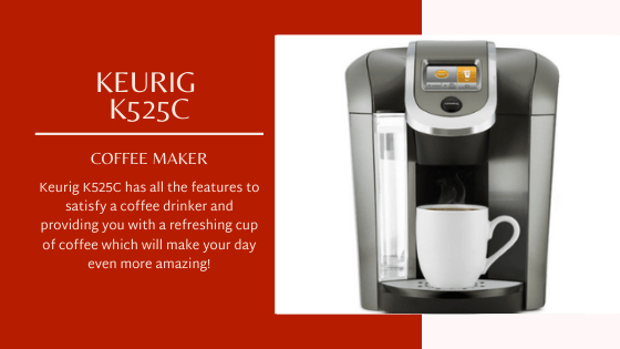 Keurig K525C Coffee Maker